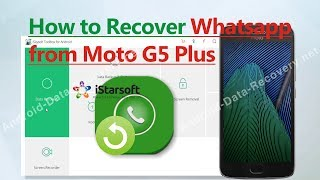 How to Recover Whatsapp from Moto G5 Plus