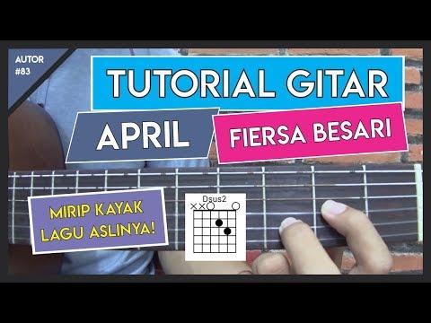 Tutorial Gitar (APRIL - FIERSA BESARI) VERSI ASLI LENGKAP!