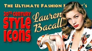 20th CENTURY STYLE ICONS: Lauren Bacall