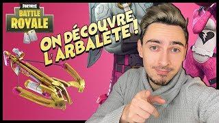 ON DECOUVRE LA NOUVELLE ARBALÈTE SUR FORTNITE !