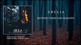 Abulia - Between Trees and Shadows