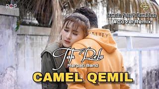 Tak Rela Remix - Camelia Putri Ft Qemil Zain (Remix Cover)