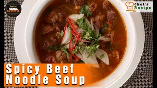 Spicy Beef Noodle Soup Recipe By Chef Tan