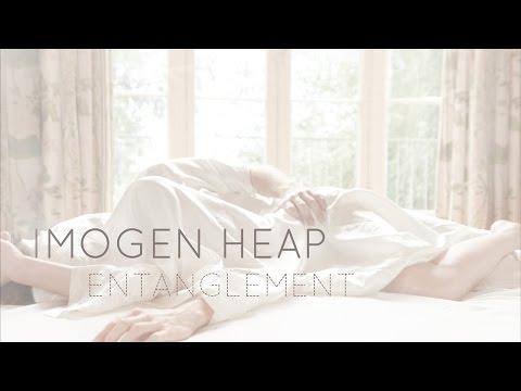 Imogen Heap  Entanglement