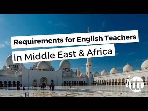 Requirements for English Teachers in Middle East & Africa | Teach & Live abroad!