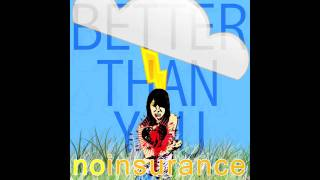 No Insurance - Better Than You [Song, Album Art & Lyrics in Info]