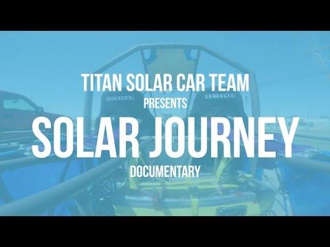 SOLAR JOURNEY - Titan Solar Car Team Documentary