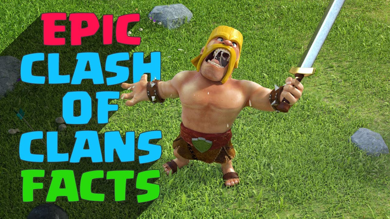 Epic Clash of Clans Facts