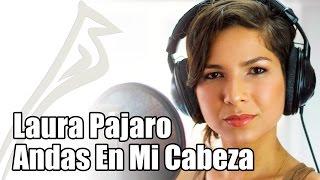 Andas En Mi Cabeza - Chino y Nacho ft. Daddy Yankee (Laura Pajaro Cover)
