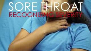 Sore Throat: Recognizing Severity