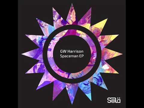 GW Harrison - Spaceman (Original Mix)