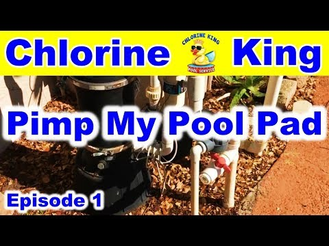 Pimp My Pool Pad - Episode 1 With Chlorine King Pool Service