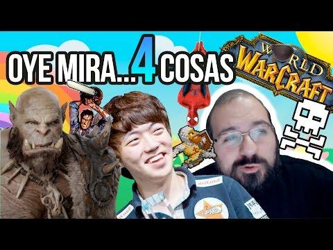 Oye mira 4 cosas - Locomalito, Wow y Sam Raimi, Blizzard y Nostalrius, Detenidos e-Sports