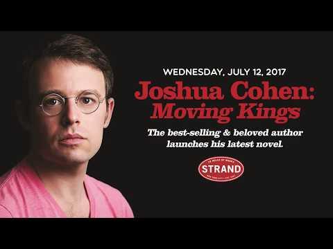 Joshua Cohen | Moving Kings