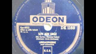 Sov min unge (Ma Curly Headed Baby) - Lørdagspigerne three part song with orchestra 1951