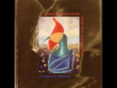 Robyn Hitchcock & The Egyptians - Perspex Island (album) - 1991