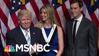 New Book Details Jared Kushner, Ivanka Trump Misusing Their Power | Hardball | MSNBC