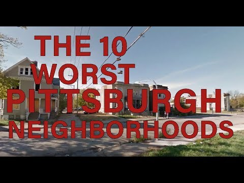 These Are the 10 WORST NEIGHBORHOODS in PITTSBURGH, PA