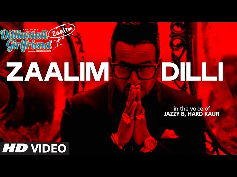 'Zaalim Dilli' Video Song   Dilliwaali Zaalim Girlfriend   Jazzy B, Hard Kaur