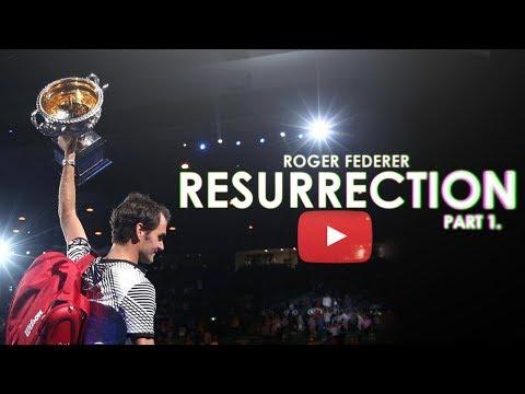Roger Federer - Resurrection - Part 1 ᴴᴰ