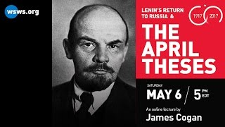 Saturday: Lenin's April Theses - lecture by James Cogan