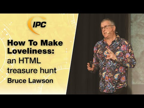 How To Make Loveliness: An HTML Treasure Hunt | Bruce Lawson