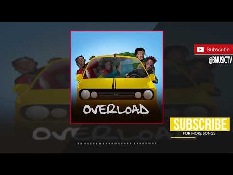Mr Eazi - Overload Ft. Mr Real x Slimcase (OFFICIAL AUDIO 2018)