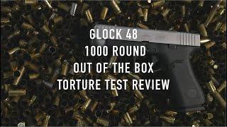 GLOCK 48 1000 ROUND TORTURE TEST & FIRST LOOK