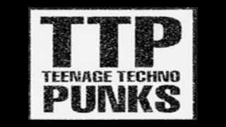 Teenage Techno Punks - TTP - Silence Won