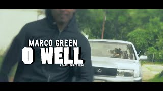 Marco Green - O Well (OFFICIAL MUSIC VIDEO) EXPLICIT