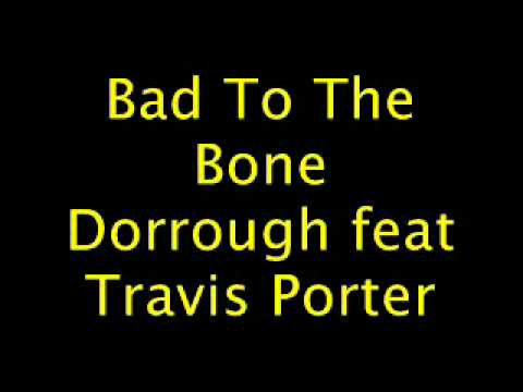 Dorrough feat Travis Porter  Bad to the bone