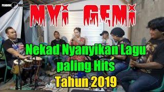 VIRALKAN-NYI GENI NEKAD NYANYI LAGU PALING HITS TAHUN 2019-MANTAAP BANGET..!!!