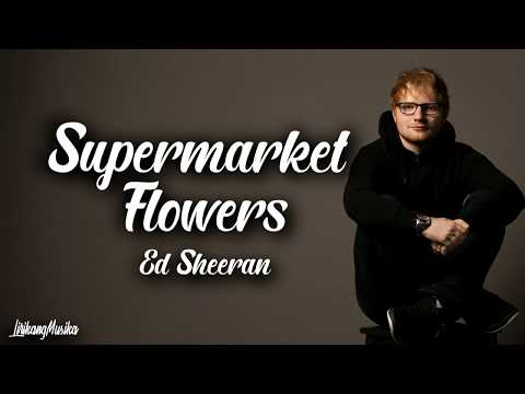 Ed Sheeran - Supermarket Flowers (Clean - Lyrics)