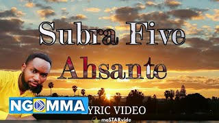 Subra Five - Ahsante [Official Lyric Video]sms \