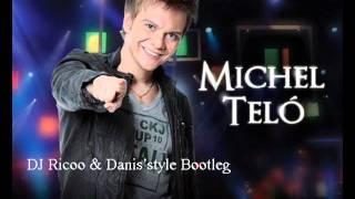 Michel Teló - Ai Se Eu Te Pego (DJ Ricoo & Danis'style Bootleg )
