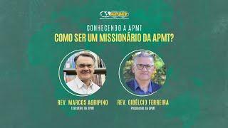 Conhecendo a APMT | Como ser um Missionário da APMT?