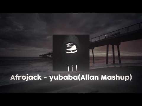Afrojack - Yubaba(Allan Mashup)