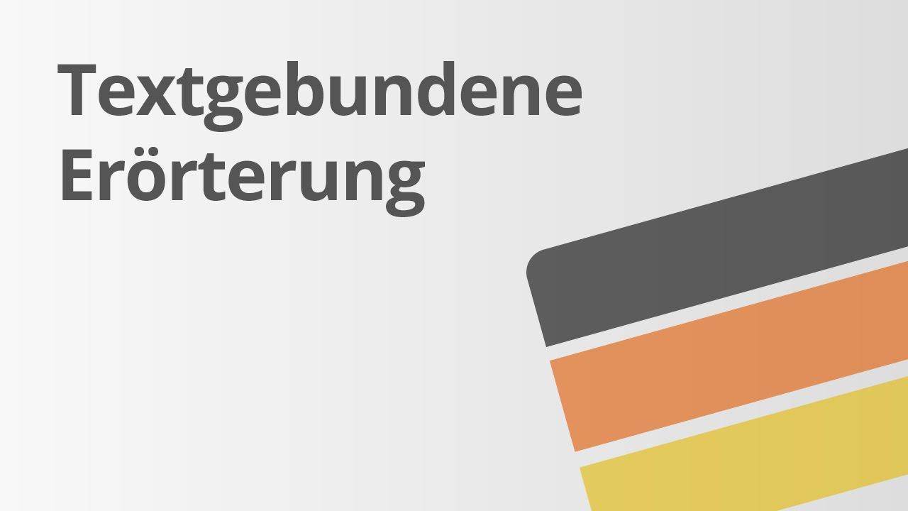 Textgebundene Erörterung Deutsch Texte Schreiben Youtube