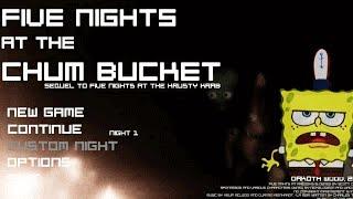 BoB Esponja no Five Nights at Chum Bucket - Balde de Lixo!!!
