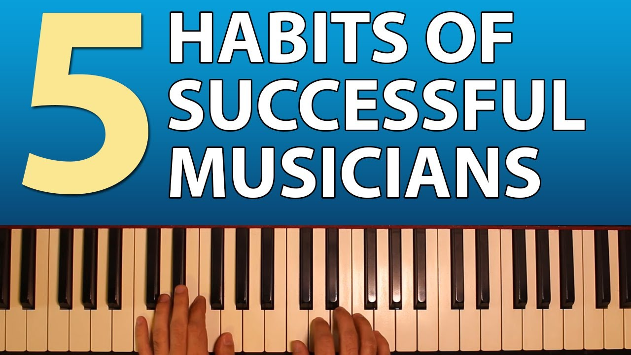 Five Practices for being a Successful Musician