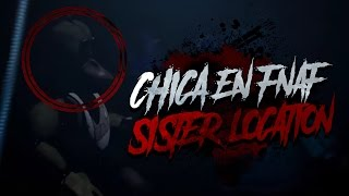chica aparece en fnaf sister location easter egg   five nights at freddy s sl oculto