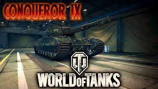 World Of Tanks / Conqueror IX გავტოპე