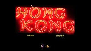 MASIWEI & Dough-Boy - HONG KONG! (Lyrics Video)
