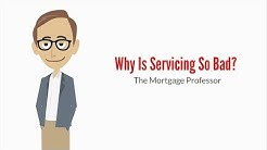 Why Is Loan Servicing So Bad?: The Mortgage Professor #1