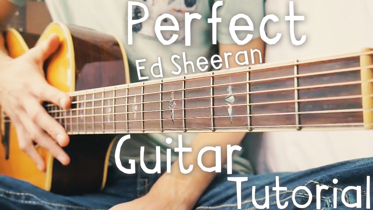 Perfect Ed Sheeran Guitar Tutorial // Perfect by Ed ...