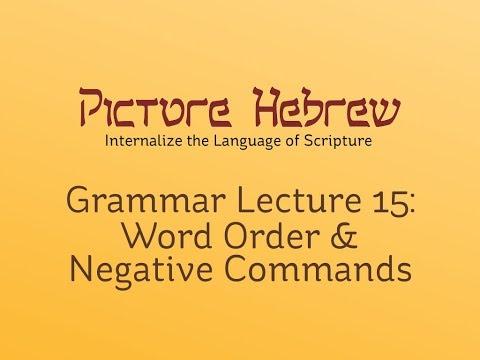 Biblical Hebrew Grammar 15: Word Order & Negative Commands