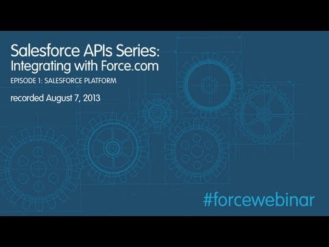 Salesforce API Series: Integrating Applications with Force.com Webinar
