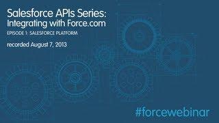 Salesforce API Series: Integrating Applications with Force.com Webinar