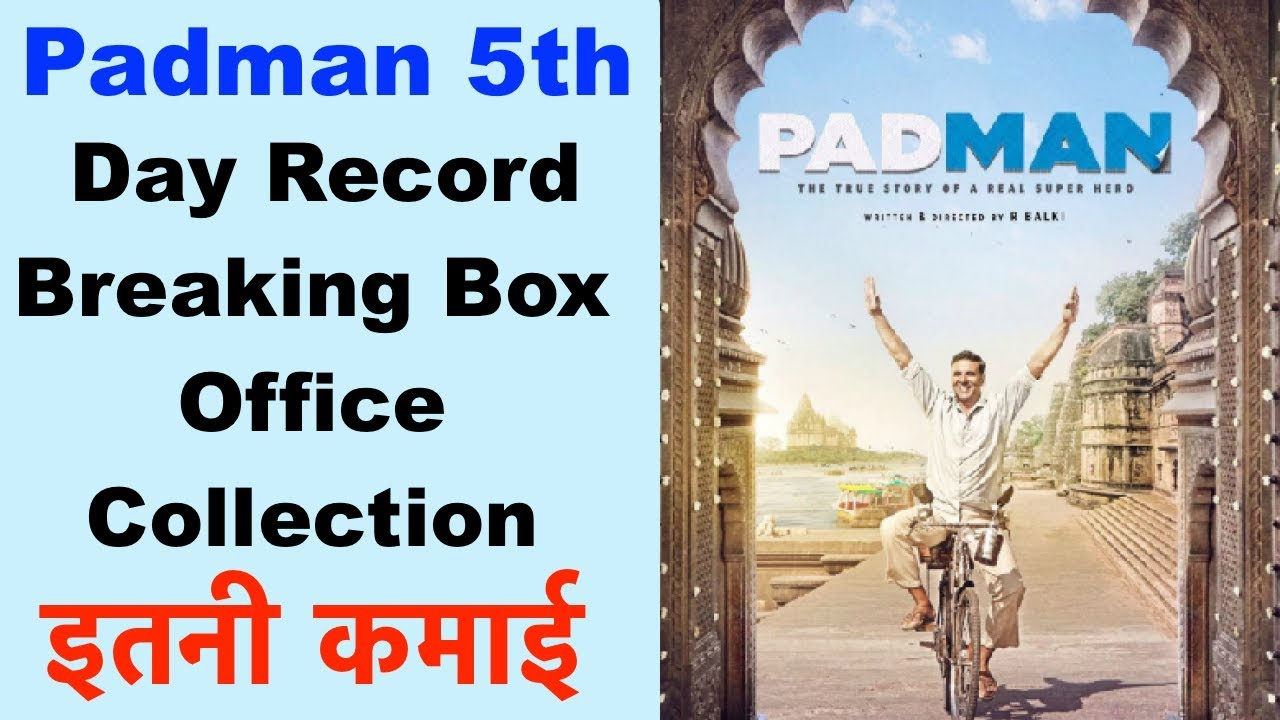Padman day 5 box office collection akshay kumar sonam radhika starrer going strong ndi news - Box office collection news ...