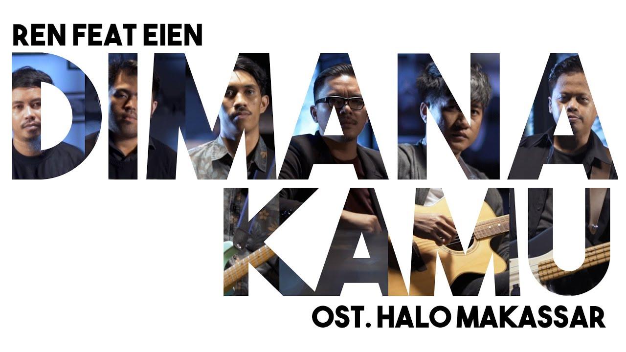 Download Ren Feat Eien - Dimana Kamu | Ost. Halo Makassar